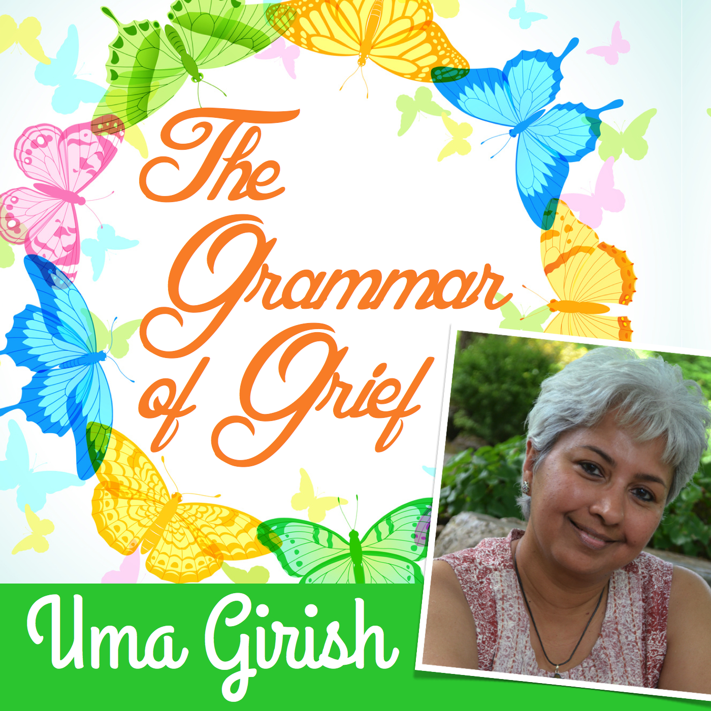 The Grammar of Grief With Uma Girish